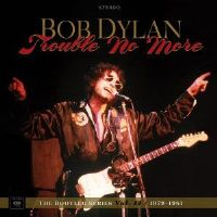 Bob Dylan : Trouble no more
